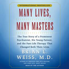 Many Lives, Many Masters by Brian L. Weiss, MD