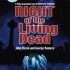 Night of the Living Dead by John Russo, George A. Romero, George Romero