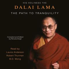 The Path to Tranquility by Tenzin Gyatso, His Holiness the 14th Dalai Lama
