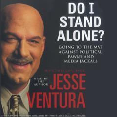 Do I Stand Alone? by Jesse Ventura