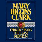 Terror Stalks the Class Reunion by Mary Higgins Clark