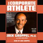 The Corporate Athlete by Bob Andelman, Jack Groppel