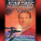 Star Trek the Next Generation: The Valiant by Michael Jan Friedman