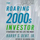 The Roaring 2000s Investor by Harry S. Dent Jr.