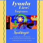 Iyanla Live! Forgiveness by Iyanla Vanzant