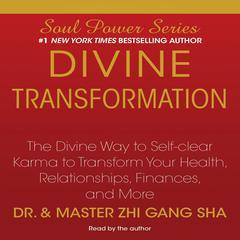 Divine Transformation by Zhi Gang Sha, Dr. Zhi Gang Sha