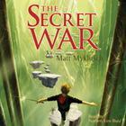 The Secret War by Matt Myklusch