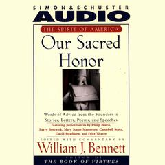 Our Sacred Honor by Dr. William J. Bennett