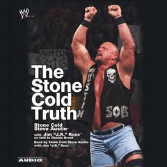 The Stone Cold Truth by Steve Austin, J. R. Ross, Dennis Brent