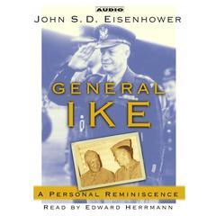 General Ike by John Eisenhower, John S. D. Eisenhower