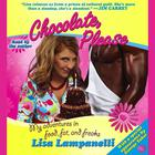 Chocolate, Please by Lisa Lampanelli