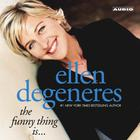 The Funny Thing Is… by Ellen DeGeneres