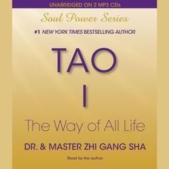 Tao I by Zhi Gang Sha, Dr. Zhi Gang Sha
