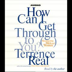How Can I Get Through To You? by Terrence Real