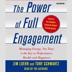 The Power of Full Engagement by Jim Loehr, Tony Schwartz