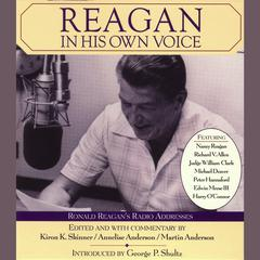 Reagan in His Own Voice by Kiron K. Skinner, Annelise Anderson, Martin Anderson