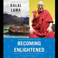 Becoming Enlightened by Tenzin Gyatso, His Holiness the 14th Dalai Lama