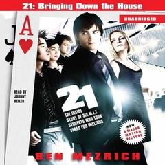 21: Bringing Down the House Movie Tie-In by Ben Mezrich