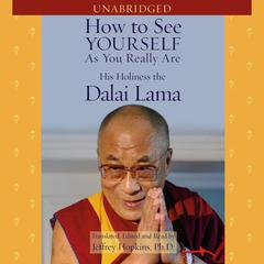 How to See Yourself as You Really Are by His Holiness the Dalai Lama, Tenzin Gyatso, His Holiness the 14th Dalai Lama