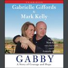 Gabby by Gabrielle Giffords, Mark Kelly