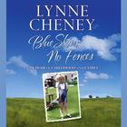 Blue Skies, No Fences by Lynne Cheney