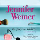 The Guy Not Taken by Jennifer Weiner