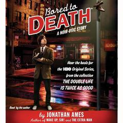 Bored to Death by Jonathan Ames