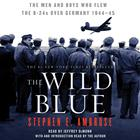 The Wild Blue by Stephen E. Ambrose