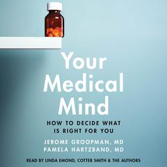 Your Medical Mind by Jerome Groopman, MD, Pamela Hartzband, MD