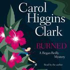 Burned by Carol Higgins Clark