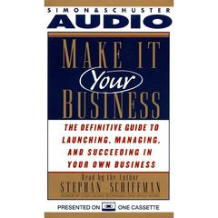 Make It Your Business by Stephan Schiffman