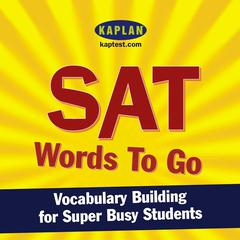SAT Words to Go by Kaplan