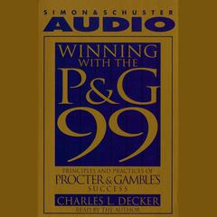 Winning With the P&G 99 by Charles L. Decker, Charlie L. Decker