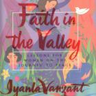 Faith In The Valley by Iyanla Vanzant