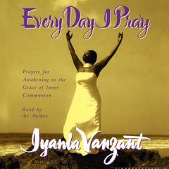 Every Day I Pray by Iyanla Vanzant