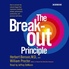 The Breakout Principle by Herbert Benson, William Proctor, JD