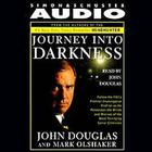 Journey into Darkness by John Douglas, John E. Douglas, Mark Olshaker