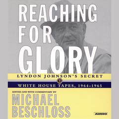 Reaching for Glory by Michael R. Beschloss