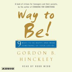 Way to Be! by Gordon B. Hinckley