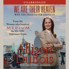 We Are Their Heaven by Allison DuBois