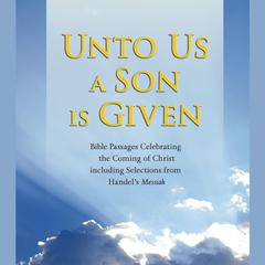 Unto Us a Son Is Given by Simon & Schuster Audio
