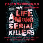 My Life Among the Serial Killers by Dr. Helen Morrison