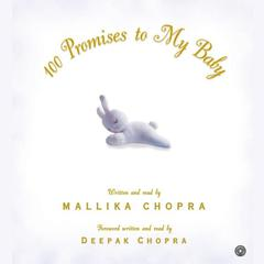 100 Promises to My Baby by Mallika Chopra