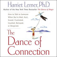 The Dance of Connection by Harriet Lerner, PhD