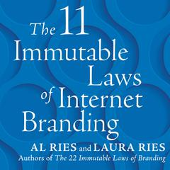 The 11 Immutable Laws of Internet Branding by Al Ries, Laura Ries