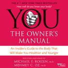 YOU: The Owner's Manual by Mehmet C. Oz, MD, Mehmet C. Oz, M.D., Michael F. Roizen, MD