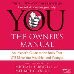 YOU: The Owner's Manual by Mehmet C. Oz, MD