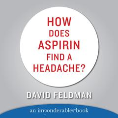 How Does Aspirin Find a Headache by David Feldman