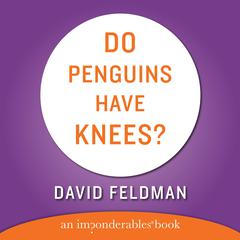 Do Penguins Have Knees? by David Feldman