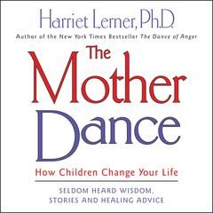 The Mother Dance by Harriet Lerner, PhD